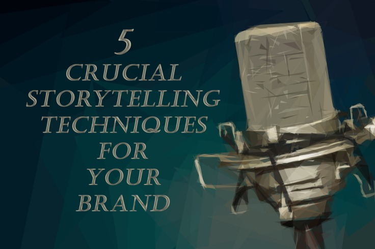 5 Crucial storytelling techniques for your Brand